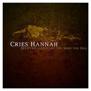 Cries Hannah - Beloved I Caught You When You Fell album download