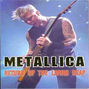 Metallica - Return Of The Living Deaf album download