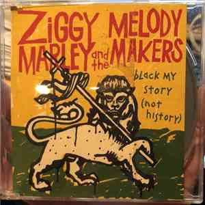Ziggy Marley And The Melody Makers - Black My Story (Not History) album download