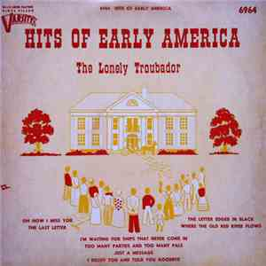 The Lonely Troubador - Hits Of Early America album download