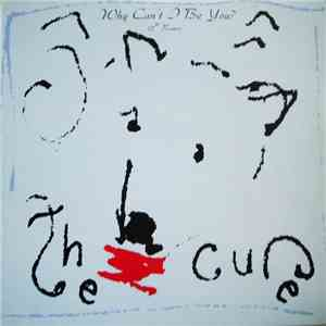 "The Cure - Why Can't I Be You? (12"" Remix) album download"