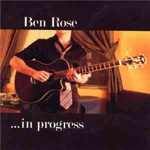 Ben Rose - ...In Progress album download