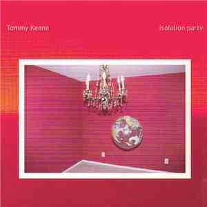 Tommy Keene - Isolation Party album download