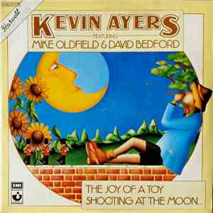Kevin Ayers Featuring Mike Oldfield & David Bedford - The Joy Of A Toy / Shooting At The Moon album download