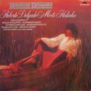 Roberto Delgado & His Orchestra - Roberto Delgado Meets Kalinka album download