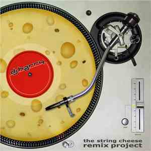 DJ Harry  - The String Cheese Remix Project album download