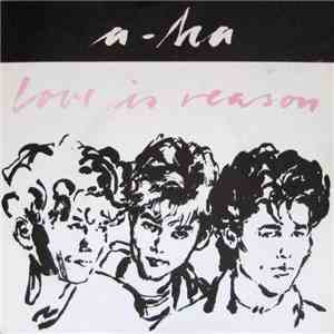 a-ha - Love Is Reason album download