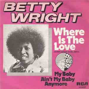 Betty Wright - Where Is The Love / My Baby Ain't My Baby Anymore album download
