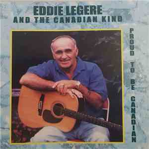 Eddie LeGere And The Canadian Kind - Proud To Be Canadian album download