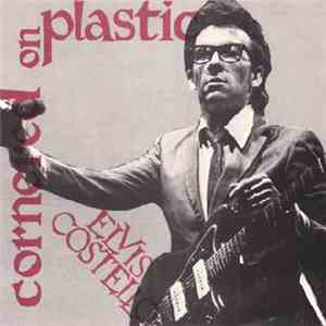 Elvis Costello - Cornered On Plastic album download