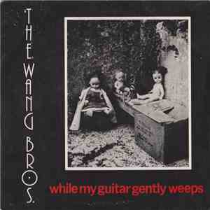 The Wang Bros. - While My Guitar Gently Weeps album download