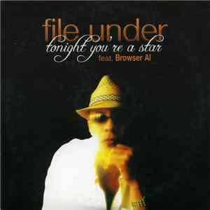 File Under Feat. Browser Al - Tonight You're A Star album download