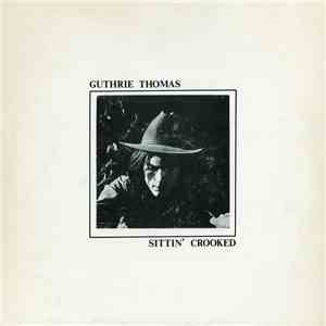 Guthrie Thomas - Sittin' Crooked album download