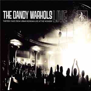 The Dandy Warhols - Thirteen Tales From Urban Bohemia Live At The Wonder album download