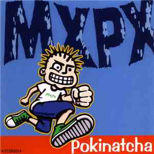 MxPx - Pokinatcha album download