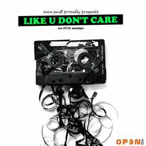 Sven Swift - Like You Don't Care album download