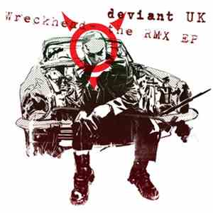 Deviant UK - Wreckhead - The RMX EP album download