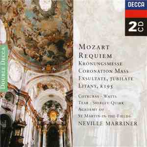 Mozart - Cotrubas • Watts • Tear • Shirley-Quirk • Academy Of St Martin-In-The-Fields / Neville Marriner - Requiem, Krönungsmesse / Coronation Mass, Exsultate, Jubilate Litany K195 album download