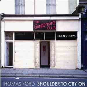 Thomas Ford  - Shoulder To Cry On album download
