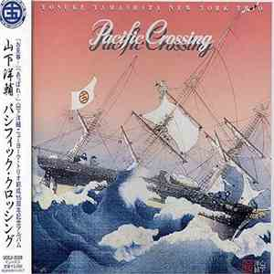 Yosuke Yamashita New York Trio Featuring Meisho Tosha & Kiyohiko Semba - Pacific Crossing album download