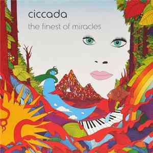Ciccada - The Finest Of Miracles album download