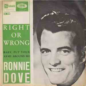 Ronnie Dove - Right Or Wrong / Baby, Put Your Arms Around Me album download