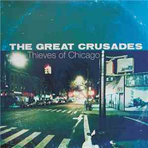 The Great Crusades - Thieves Of Chicago album download