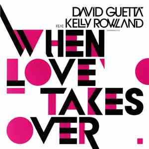 David Guetta Feat. Kelly Rowland - When Love Takes Over album download