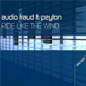 Audio-Fraud feat. Peyton - Ride Like The Wind album download