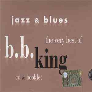 B.B. King - The Very Best Of B.B. King album download