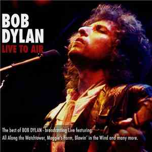 Bob Dylan - Live to Air album download