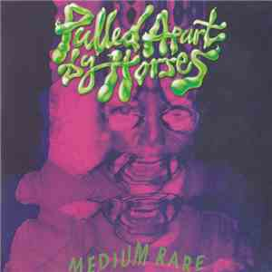 Pulled Apart By Horses - Medium Rare album download