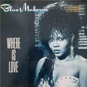 Blue Moderne - Where Is Love album download
