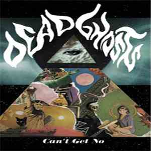 Dead Ghosts - Can't Get No album download